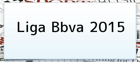 Liga Bbva 2015
