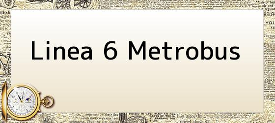 Linea 6 Metrobus
