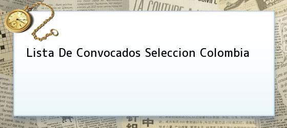 Lista De Convocados Seleccion Colombia