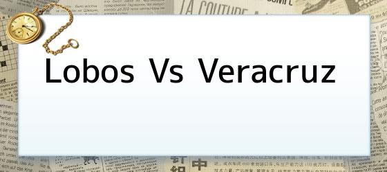 Lobos Vs Veracruz