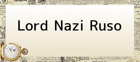 Lord Nazi Ruso