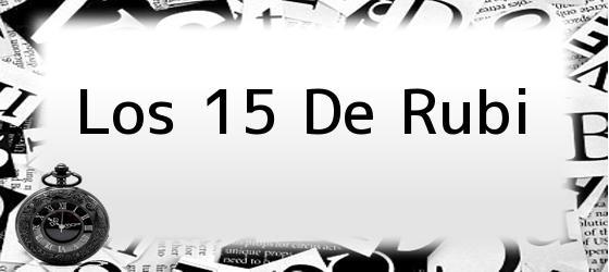 Los 15 de Rubi