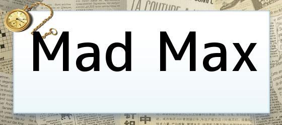 <i>Mad Max</i>