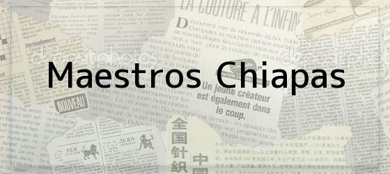 Maestros Chiapas
