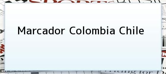 Marcador Colombia Chile