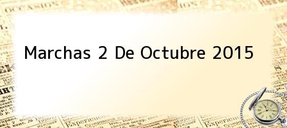 Marchas 2 De Octubre 2015