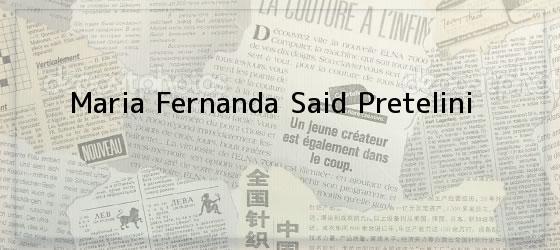 Maria Fernanda Said Pretelini