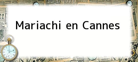Mariachi en Cannes