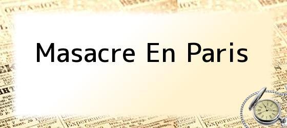 Masacre En Paris