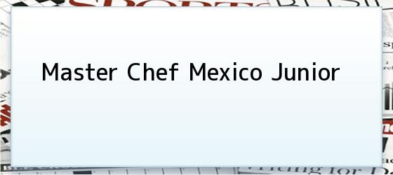 Master Chef Mexico Junior