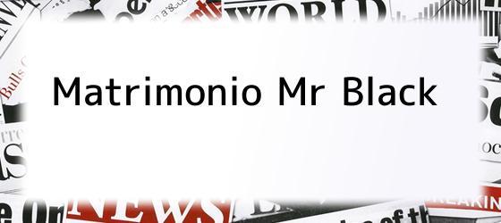 Matrimonio Mr Black