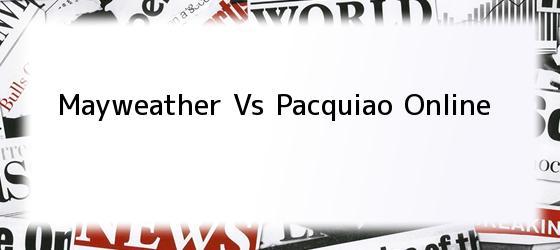 Mayweather Vs Pacquiao Online