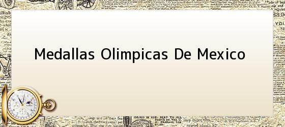 Medallas Olimpicas De Mexico