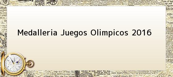 Medalleria Juegos Olimpicos 2016