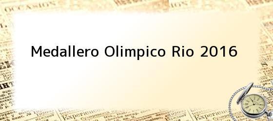 Medallero Olimpico Rio 2016