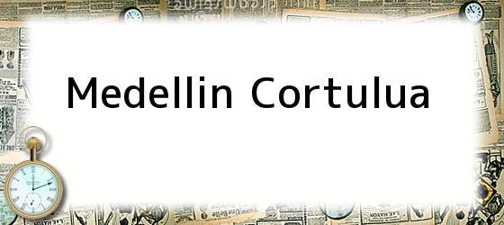 Medellin Cortulua