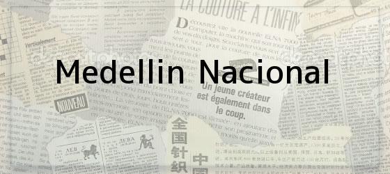 Medellin Nacional