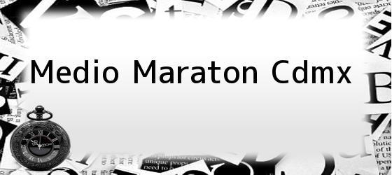 Medio Maraton Cdmx