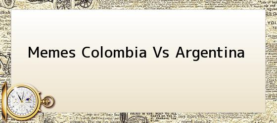 Memes Colombia Vs Argentina