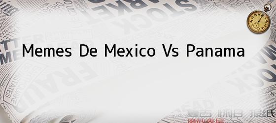 Memes De Mexico Vs Panama