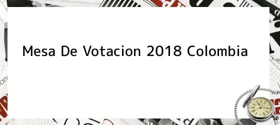 Mesa De Votacion 2018 Colombia