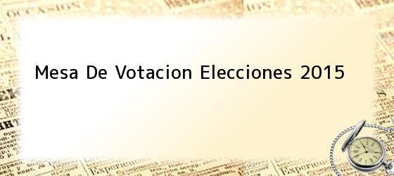 Mesa De Votacion Elecciones 2015