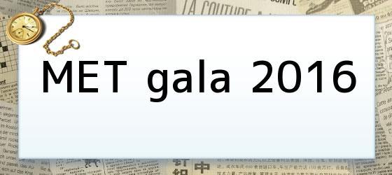 MET gala 2016