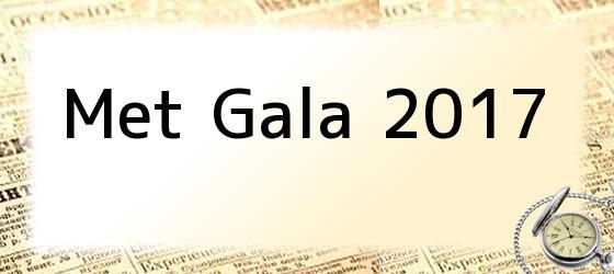 Met Gala 2017