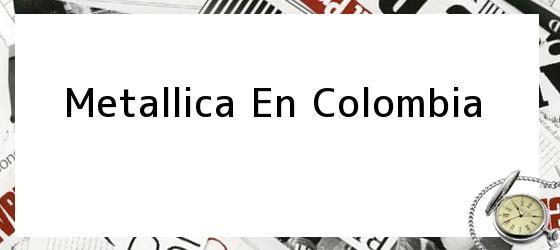 Metallica En Colombia