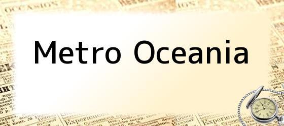 Metro Oceania