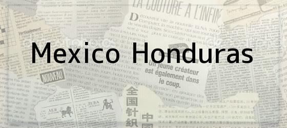 Mexico Honduras