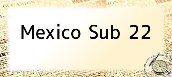 Mexico Sub 22