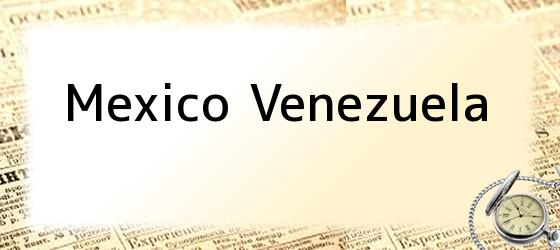 Mexico Venezuela