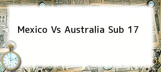 Mexico Vs Australia Sub 17