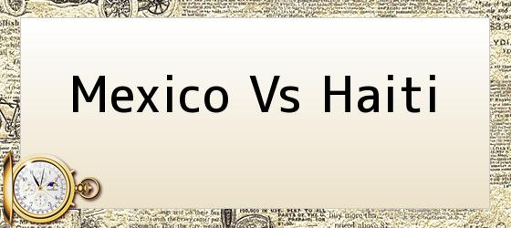 Mexico Vs Haiti