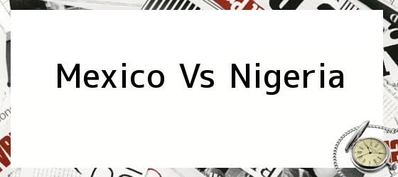 Mexico Vs Nigeria