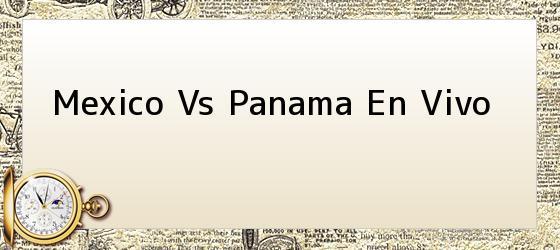 Mexico Vs Panama En Vivo
