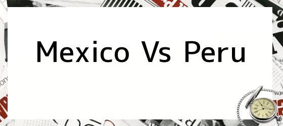 Mexico Vs Peru