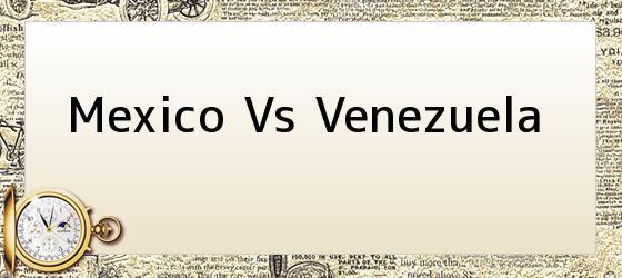 Mexico Vs Venezuela