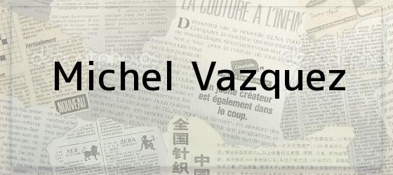 Michel Vazquez