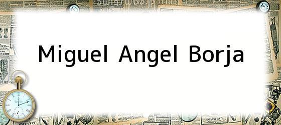 Miguel Angel Borja