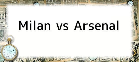 Milan vs Arsenal