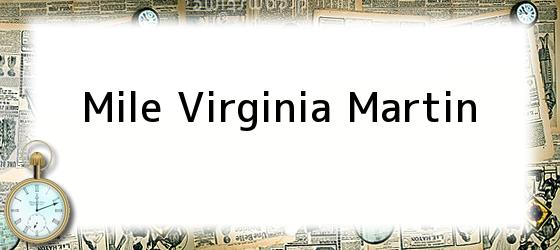 Mile Virginia Martin
