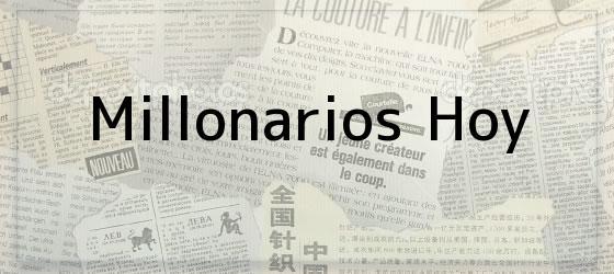 Millonarios Hoy