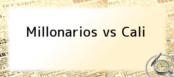 Millonarios vs Cali