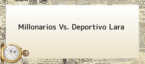 Millonarios Vs. Deportivo Lara
