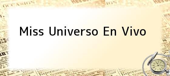 Miss Universo En Vivo