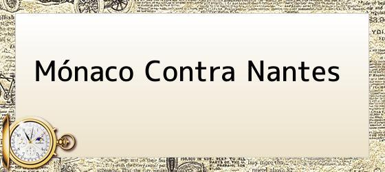 Mónaco Contra Nantes