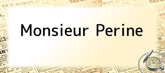 Monsieur Perine