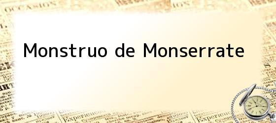 Monstruo de Monserrate